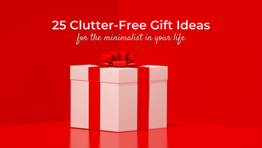 25 clutter free gift ideas